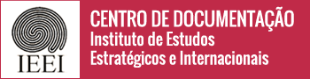 Centro de Documentação Instituto de Estudos Estratégicos e Internacionais
